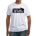 That's What She Tweeted Fitted T-Shirt