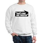 That's What She Tweeted Sweatshirt