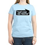 That's What She Tweeted Women's Light T-Shirt