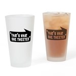 That's What She Tweeted Drinking Glass