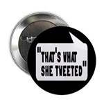 """That's What She Tweeted 2.25"""" Button (10 pack"""