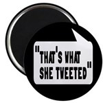 """That's What She Tweeted 2.25"""" Magnet (10 pack"""