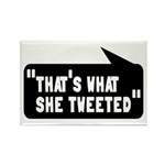 That's What She Tweeted Rectangle Magnet (10 pack)