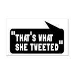 That's What She Tweeted Rectangle Car Magnet