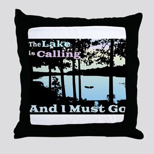 The Lake is Calling and I Must Go Throw Pillow