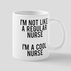 I'm not like a regular nurse, I' 11 oz Ceramic Mug