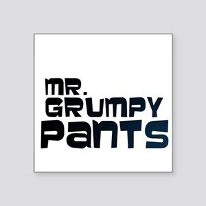 "Mr Grumpy Pants Square Sticker 3"" x 3"""