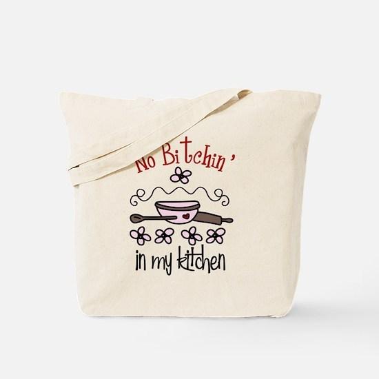 No Bitchin' in My Kitchen Tote Bag