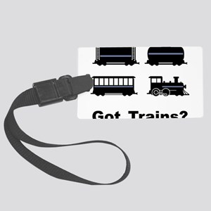Got Trains? Large Luggage Tag