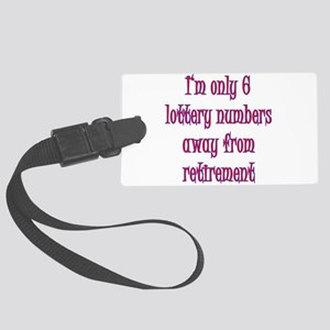lottery retirement Large Luggage Tag