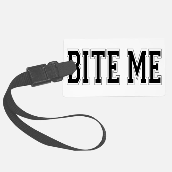 Bite Me.png Luggage Tag