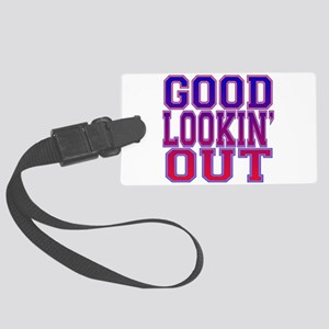 Good lookin out Large Luggage Tag