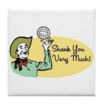 Shank You Very Much! Tile Coaster