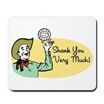 Shank You Very Much! Mousepad
