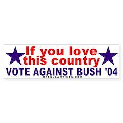 Love America Against Bush Bumper Bumper Sticker