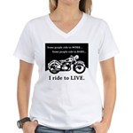 I Ride to Live Women's V-Neck T-Shirt