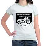 I Ride to Live Jr. Ringer T-Shirt