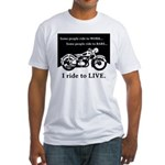 I Ride to Live Fitted T-Shirt