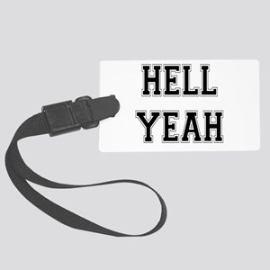 4-3-Hell Yeah Large Luggage Tag