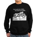 I Ride To Live Sweatshirt (dark)