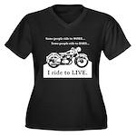 I Ride To Live Women's Plus Size V-Neck Dark T-Shi