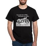 I Ride To Live Dark T-Shirt