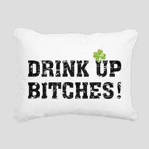Drink Up Bitches! Rectangular Canvas Pillow