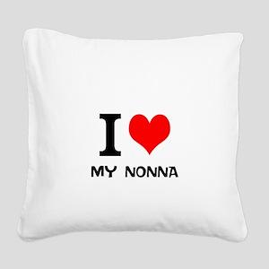 I Love My Nonna Square Canvas Pillow