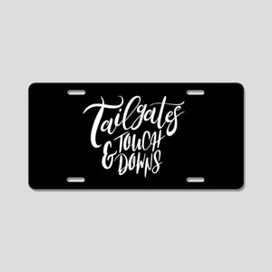Tailgates and Touchdowns Aluminum License Plate