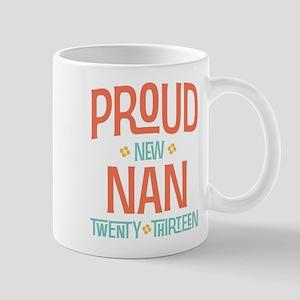 Proud New Nan 2013 Mug