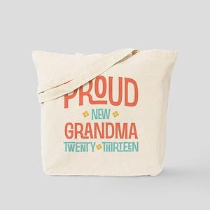 Proud New Grandma 2013 Tote Bag