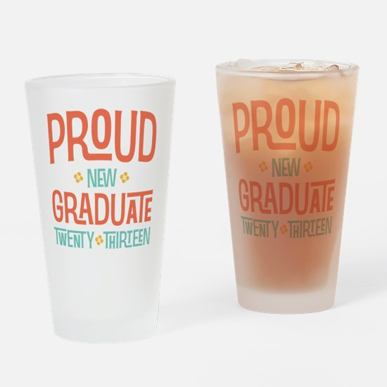 Proud New Graduate 2013 Drinking Glass