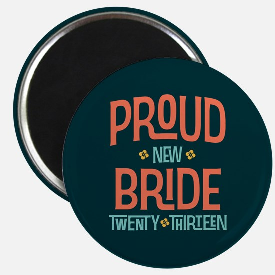 Proud New Bride 2013 Magnet