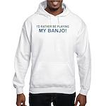 Playing Banjo Hooded Sweatshirt