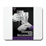 Sharing the Billionaire Mousepad