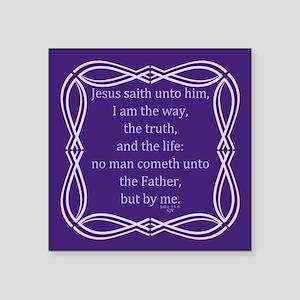 "Bible Verse John 14 6 Square Sticker 3"" x 3"""
