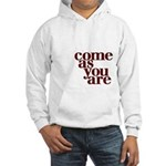 come as you are Hooded Sweatshirt