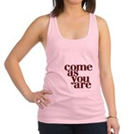 come as you are Racerback Tank Top