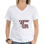 come as you are Women's V-Neck T-Shirt