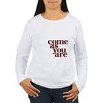 come as you are Women's Long Sleeve T-Shirt