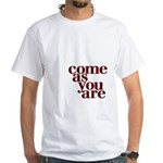come as you are White T-Shirt