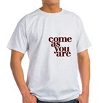 come as you are Light T-Shirt