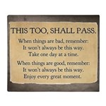 This too, shall pass Throw Blanket