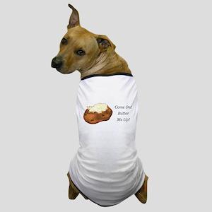 Butter Me Up Dog T-Shirt