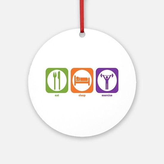 Eat Sleep Exercise Ornament (Round)