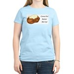 Butter Me Up Women's Light T-Shirt