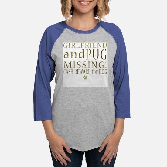 girlfriend and pug ... Womens Baseball Tee