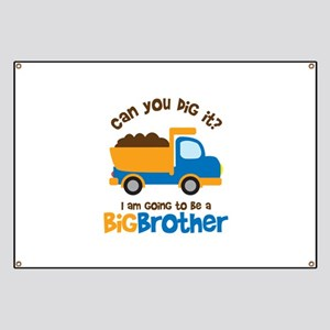 Dump truck Big Brother To Be Banner