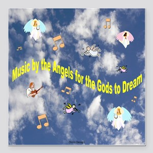 Music by the Angels for the Gods to Dream Square C