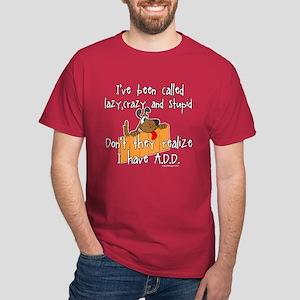 I'm Not Lazy / A.D.D. Dark T-Shirt